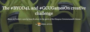 The #BYOD4l & #GCUGamesOn Creative Challenge Storify